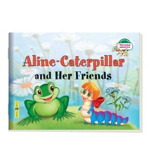 Благовещенская Т. Гусеница Алина и ее друзья. Aline-Caterpillar and Her Friends (на английском языке). 1 уровень. Читаем вместе