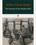 Дойл А. The Hound of the Baskervilles = Собака Баскервилей. Palmyra Classics
