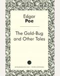 По Э. The Gold-Bug and Other Tales = Золотой жук и другие рассказы. Зарубежная классика - читай в оригинале